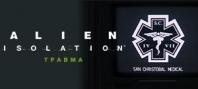 Alien: Isolation - Травма