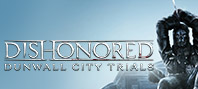 Dishonored™ Dunwall City Trials™