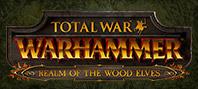 Total War: WARHAMMER – Королевство лесных эльфов