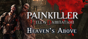 Painkiller Hell & Damnation: Heaven\'s Above