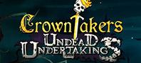 Crowntakers – Undead Undertaking