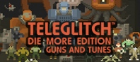 Teleglitch: Guns and Tunes (DLC)