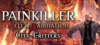 Painkiller Hell & Damnation: City Critters