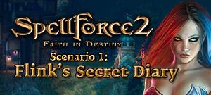 SpellForce 2 - Faith in Destiny. Scenario 1: Flink\'s Secret Diary