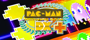 PAC-MAN Championship Edition DX+ - All You Can Eat Edition