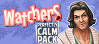 Watchers: Perfectly Calm Pack