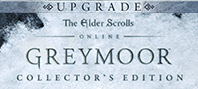 The Elder Scrolls Online: Greymoor Collector\'s Edition Upgrade