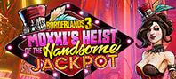 Borderlands 3: Moxxi\'s Heist Of The Handsome Jackpot (Steam)