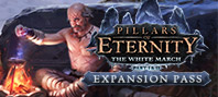 Pillars of Eternity: The White March — Expansion Pass
