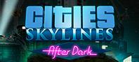 Cities: Skylines — After Dark