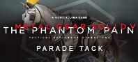 Metal Gear Solid V: The Phantom Pain — Parade Tack