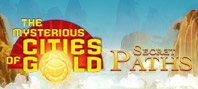 Mysterious Cities of Gold: Secret Paths