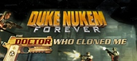 Duke Nukem Forever : The Doctor Who Cloned Me