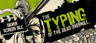 The Typing of the Dead : Overkill - Silver Screen DLC