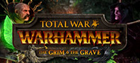 Total War : Warhammer - The Grim & The Grave DLC
