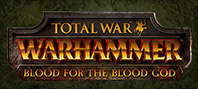 Total War : Warhammer - Blood for The Blood God DLC