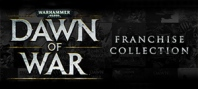 Warhammer 40,000 : Dawn of War 1 and 2 Franchise Collection
