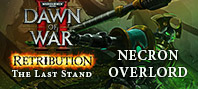 Warhammer 40,000: Dawn of War II: Retribution - The Last Stand Necron Overlord
