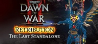 Warhammer 40,000 : Dawn of War II - Retribution - The Last Standalone DLC