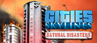 Cities: Skylines - Natural Disasters