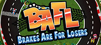 BAFL: Brakes Are For Losers