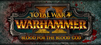Total War: Warhammer II – Blood for the Blood God II