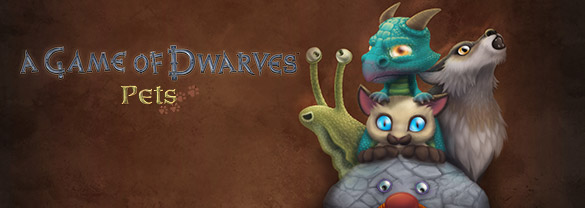 A Game of Dwarves: Pets (DLC)