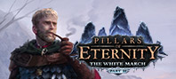 Pillars of Eternity: The White March — Part II