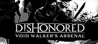 Dishonored®: Void Walker's Arsenal DLC