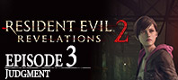 Resident Evil: Revelations 2 - Episode Three: Judgment