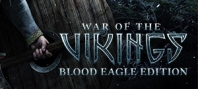 War of the Vikings. Blood Eagle Edition