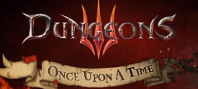 Dungeons 3: Once Upon A Time