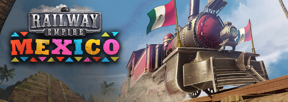 Railway Empire - Mexico