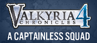 Valkyria Chronicles 4 - A Captainless Squad