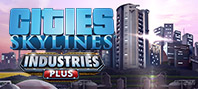 Cities: Skylines - Industries Plus