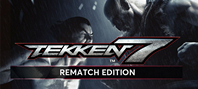TEKKEN 7 Rematch Edition