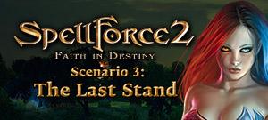 SpellForce 2 - Faith in Destiny. Scenario 3: The Last Stand