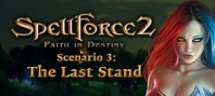 SpellForce 2 - Faith in Destiny. Scenario: The Last Stand