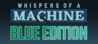 Whispers of a Machine Blue Edition