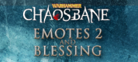 Warhammer Chaosbane Emotes 2 and Blessing DLC