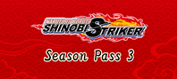 NARUTO TO BORUTO: SHINOBI STRIKER Season Pass 3