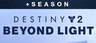 Destiny 2: Beyond Light + Season