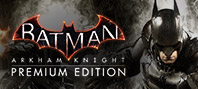 Batman: Arkham Knight. Premium Edition