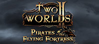 Two Worlds II : Pirates of the Flying Fortress DLC