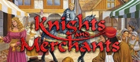 Knights and Merchants - 2012 Edition