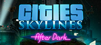 Cities: Skylines — After Dark