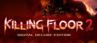 Killing Floor 2 Digital Deluxe Edition + Early Access