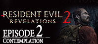 Resident Evil: Revelations 2 — Episode Two: Contemplation