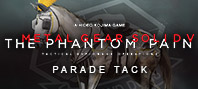 METAL GEAR SOLID V: THE PHANTOM PAIN - Parade Tack